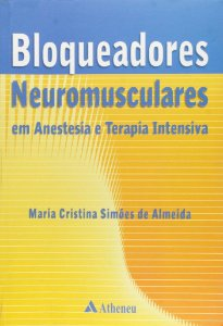 Bloqueadores Neuromusculares Em Anestesia E Terapia Intensiva