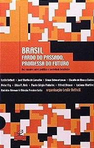 Brasil - Fardo Do Passado, Promessa Do Futuro
