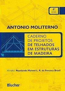 Caderno De Projetos De Telhados Em Estruturas De Madeira - 4ª Edição