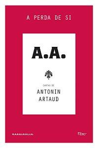 A Perda De Si - Cartas De Antonin Artaud Coleção Marginália