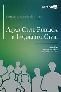 Ação Civil Publica E Inquérito Civil - 06 Ed
