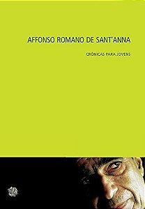 Affonso Romano De Santanna - Crônicas Para Jovens