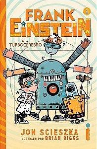 Frank Einstein E O Turbocérebro - Volume 3