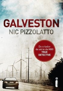 Galveston: Do Criador Da Série Da HBO True Detective