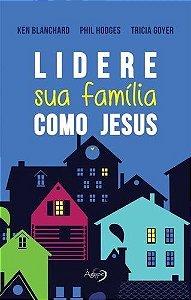 Lidere Sua Família Como Jesus