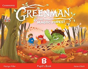 Greenman & The Magic Forest. Pupil's Book B