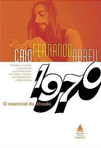 O Essencial De Caio Fernando Abreu. Década De 1970