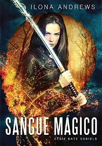 Sangue Mágico. Kate Daniels - Livro 1