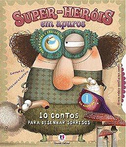 Super-Heróis Em Apuros: 10 Contos Para Desenhar Sorrisos