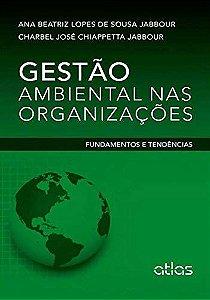 Gestão Ambiental Nas Organizações: Fundamentos E Tendências