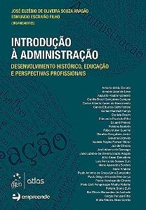 Introdução À Administração-Desenvolvimento Histórico, Educação E Perspectivas Profissionais