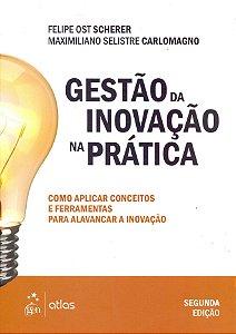 Gestão Da Inovação Na Prática