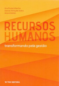 Recursos Humanos. Transformando Pela Gestão