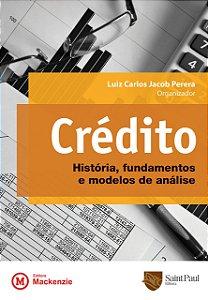 Crédito - História, Fundamentos E Modelos De Análise