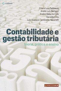Contabilidade E Gestão Tributária - Teoria, Prática E Ensino