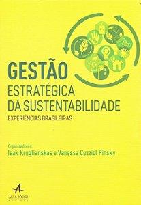 Gestão Estratégica Da Sustentabilidade: Experiências Brasileiras