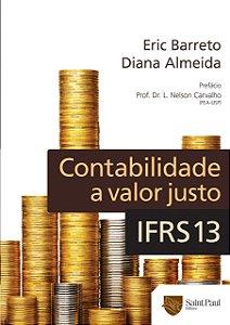 Contabilidade A Valor Justo - Ifrs 13 - 1º edição 2012