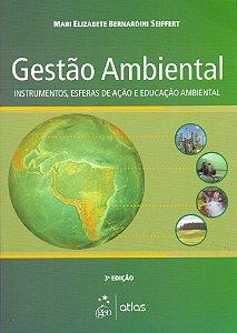 Gestão Ambiental: Instrumentos, Esferas De Ação E Educação Ambiental