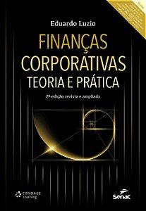 Finanças Corporativas. Teoria E Prática