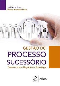 Gestão Do Processo Sucessório: Preservando O Negócio E A Estratégia