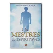 Os Mestres Do Espiritismo