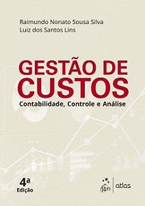 Gestão De Custos - Contabilidade, Controle E Análise