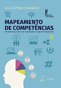 Mapeamento De Competências: Ferramentas, Exercícios E Aplicações Em Gestão De Pessoas