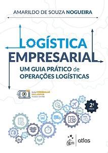 Logística Empresarial - Um Guia Prático De Operações Logísticas