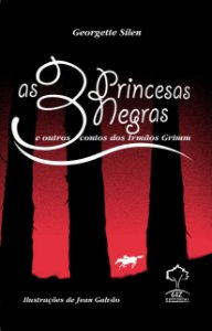 As Princesas Negras E Outros Contos Dos Irmãos Grimm