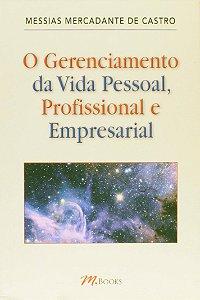 O Gerenciamento Da Vida Pessoal, Profissional E Empresarial