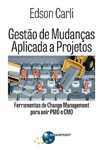 Gestão De Mudanças Aplicada A Projetos. Ferramentas De Change Management Para Unir PMO E CMO