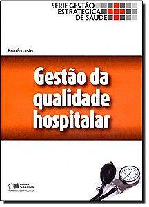 Gestão De Qualidade Hospitalar - Serie Gestão Estratégica De Saúde