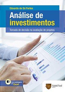 Análise De Investimentos - Tomada De Decisão Na Avaliação De Projetos