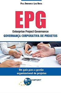 EPG. Enterprise Project Governance. Governança Corporativa De Projetos