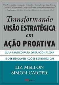Transformando Visão Estratégica Em Ação Proativa