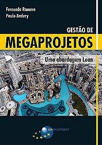 Gestão De Megaprojetos. Uma Abordagem Lean