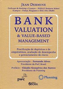 Bank Valuation + Value-Based Management: Precificação De Depósitos E De Empréstimos, Avaliação De Desempenho E Gerenciamento De Riscos
