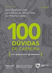 100 Duvidas De Carreira Para Executivos De Finanças - 2ª Ed