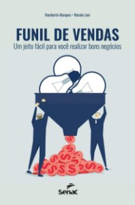 Funil De Vendas - Um Jeito Fácil Para Você Realizar Bons Negócios