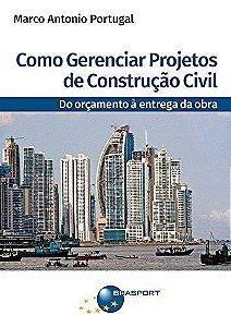 Como Gerenciar Projetos De Construção Civil - Do Orçamento À Entrega Da Obra