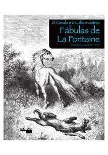O Cavalo E O Lobo E Outras Fábulas De La Fontaine