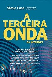 A Terceira Onda Da Internet - Como Reinventar Os Negócios Na Era Digital