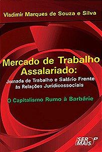 Mercado De Trabalho Assalariado. Jornada De Trabalho E Salário Frente Às Relações Juridicossiais