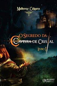 O Segredo Da Caveira De Cristal Vol. I
