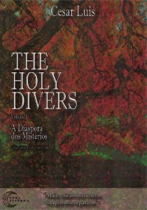 The Holy Divers: Volume 1 - The Diaspora Of The Mysteries