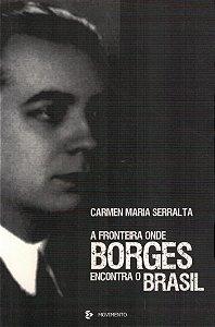 A Fronteira Onde Borges Encontra O Brasil