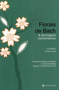 Florais De Bach E Abordagens Psicoterápicas - Volume 2