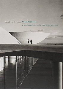 Oscar Niemeyer E O Modernismo De Formas Livres