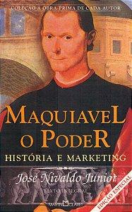 Maquiavel. O Poder. História E Marketing
