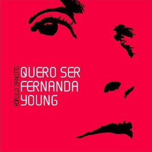 Quero Ser Fernanda Young